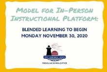 Model for In-Person Instructional Platform: Blended Learning to begin Nov. 30, 2020