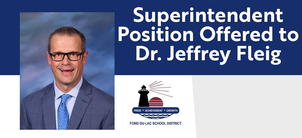 Superintendent Position Offered to Dr. Jeffrey Fleig