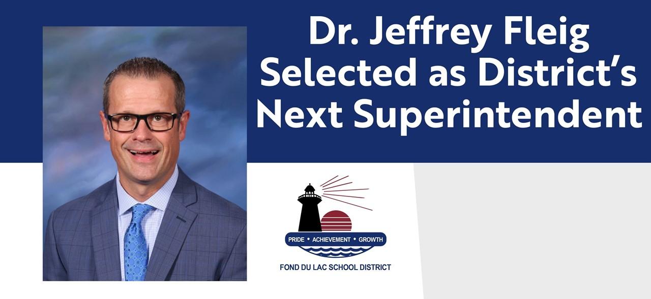 Dr. Jeffrey Fleig Selected as District's Next Superintendent
