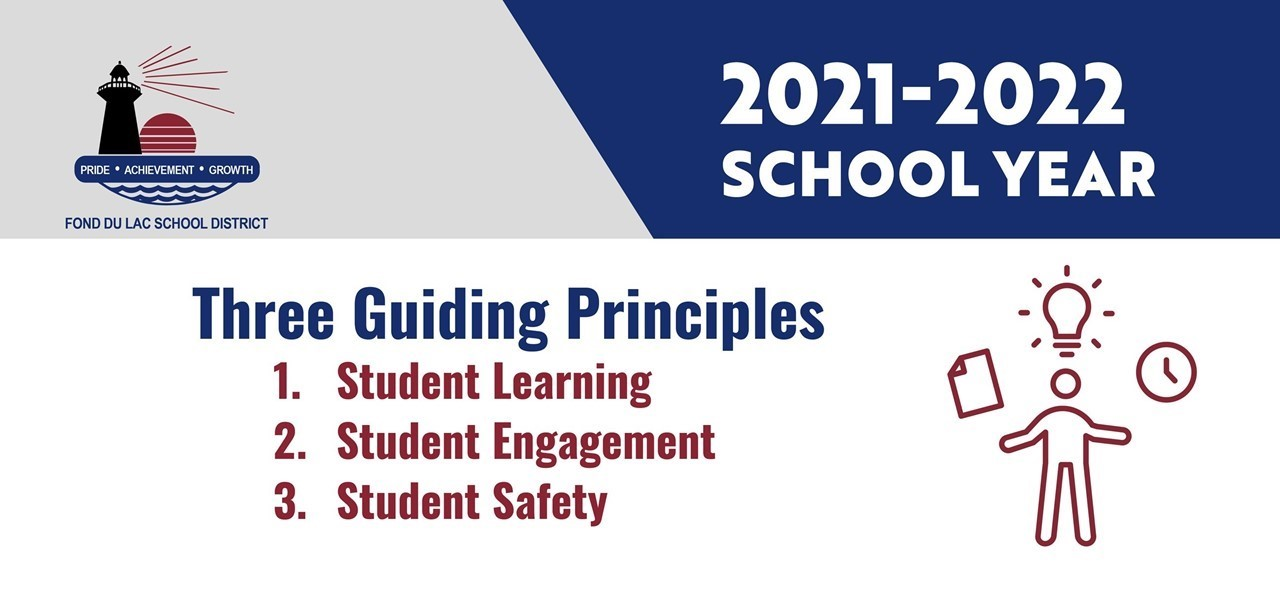 2021-22 School Year, Three guiding principles: Student Learning, Student Engagement and Student Safety